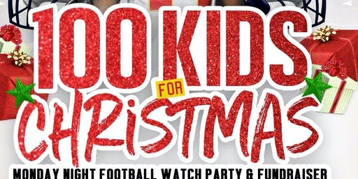 100 Kids For Christmas MNF Watch Party