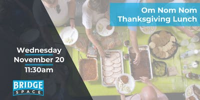 Bridge Space Thanksgiving Potluck + Business Networking