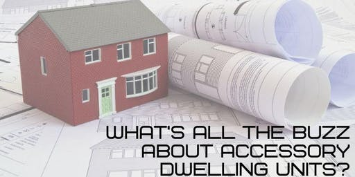 Accessory Dwelling Units - What's All The Buzz