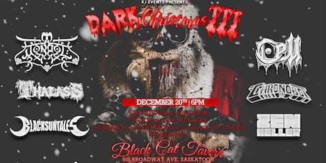 Dark Christmas III  featuring Mongol, Cell, Thalass and Guests SASKATOON tickets