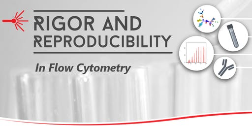 Rigor and Reproducibility in Flow Cytometry - San Jose