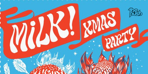 MILK! CHRISTMAS SHOW (ALL AGES MATINEE)