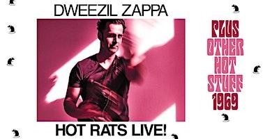 Dweezil Zappa: Hot Rats Live! Plus Other Hot Stuff 1969