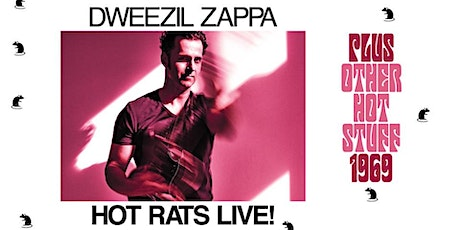 Dweezil Zappa: Hot Rats Live! Plus Other Hot Stuff 1969 tickets