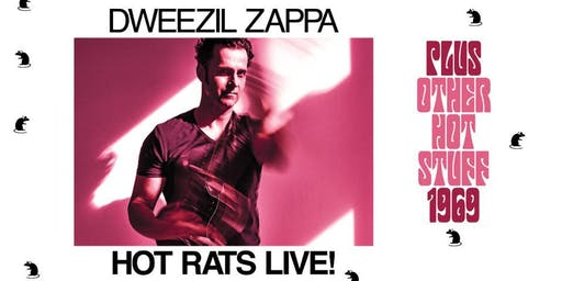 Dweezil Zappa: Hot Rats Live! Plus Other Hot Stuff 1969