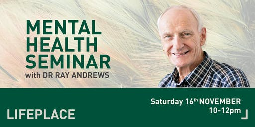 Mental Health Seminar - Dr Ray Andrews