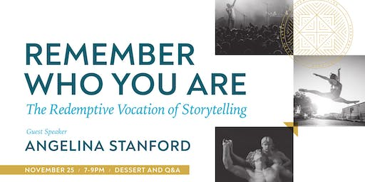 Remember Who You Are:        The Redemptive Vocation of Storytelling