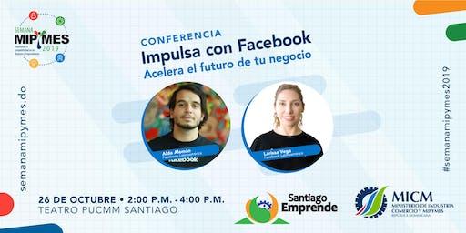 Conferencia Impulsa con Facebook . Acelera el futuro de tu negocio