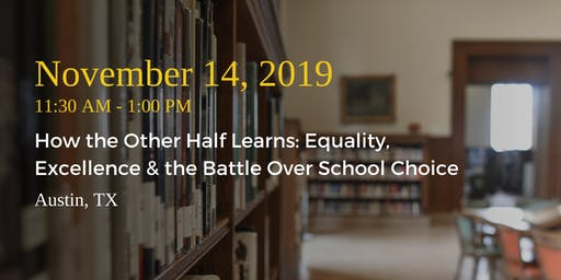 How the Other Half Learns: Equality, Excellence & Battle Over School Choice