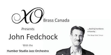 XO Brass Canada Presents John Fedchock with Humber Studio Jazz Orchestra tickets
