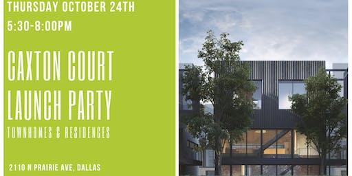 Caxton Court Modern Development Launch Party Thurs. Oct 24th