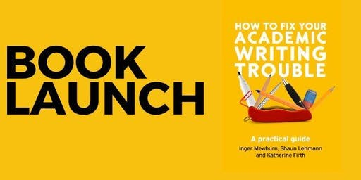 Book Launch: How to fix your academic writing trouble