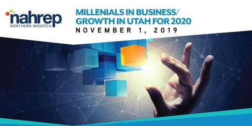 NAHREP Northern Wasatch: Millennials in Business & Growth in Utah for 2020