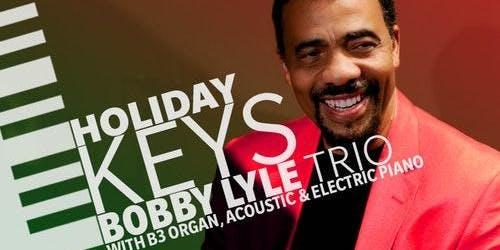 Holiday Keys with Bobby Lyle Trio