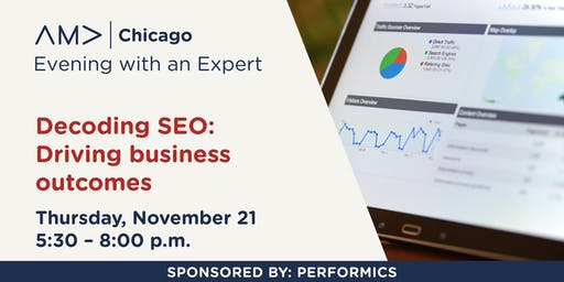 Evening with an Expert – Decoding SEO: Driving business outcomes – Nov.2019