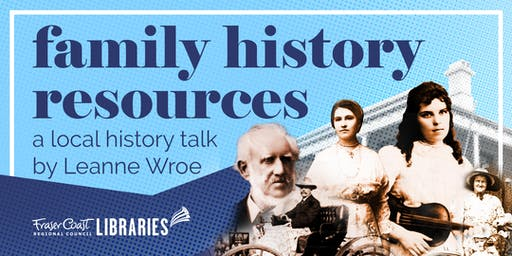 Local History Talk - Family History Resources presented Leanne Wroe- Maryborough - All ages