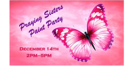 Praying Sisters Paint Party - Food, Fellowship & Fun tickets