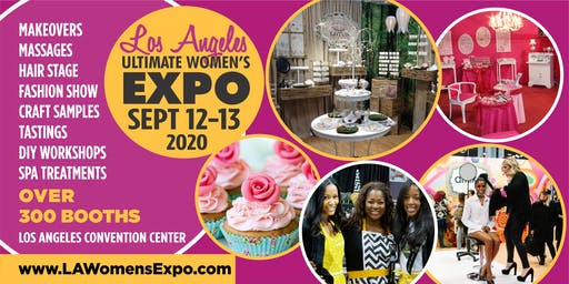 Los Angeles Ultimate Women's Expo Beauty + Fashion + Pop Up Shops! September 12-13, 2020