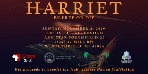 HARRIET MOVIE SCREENING & TASTE OF SOUL FOOD DINNER presented by D. Augustus Straker Bar Association, 1StrongSister, Commissioner Janet Jackson, Chair of Oakland County Human Trafficking Taskforce and Each One Teach One