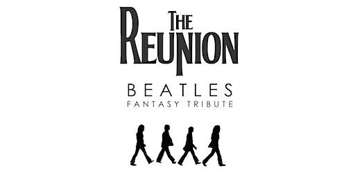 The Reunion Beatles - Fantasy Tribute