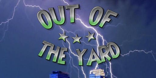 NWE Presents OUT OF THE YARD