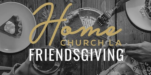 Home Church LA Friendsgiving!