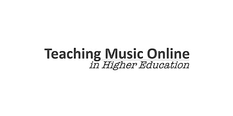 Teaching Music Online in Higher Education Conference 2020 tickets