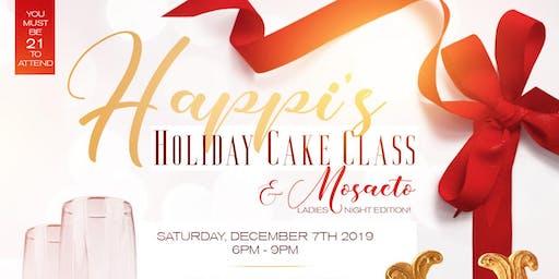 Happi's Holiday Cake Class and Moscato