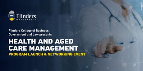 Health and Aged Care Management Program Launch and Networking Event tickets
