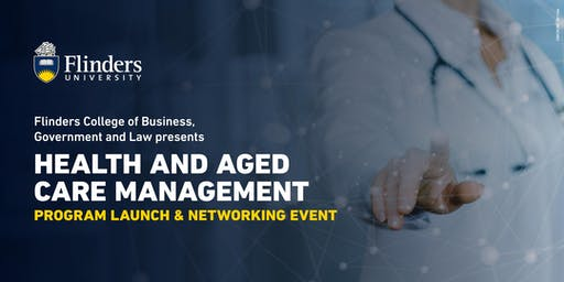 Health and Aged Care Management Program Launch and Networking Event