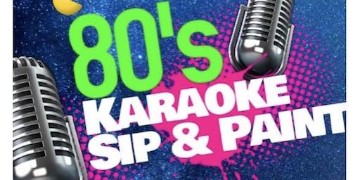 80's Karaoke  Sip  &  Paint