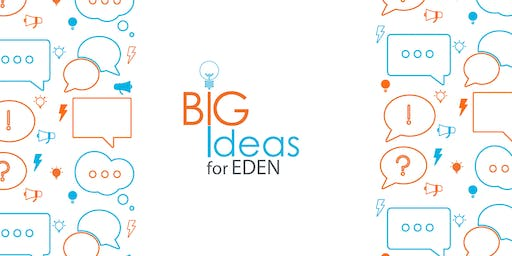 Big Ideas for Eden