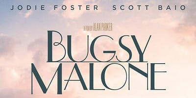 BUGSY MALONE (1976) [U]: Singalong Matinee