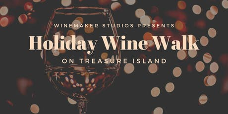 Holiday Wine Walk on Treasure Island tickets