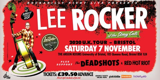 Lee Rocker (of The Stray Cats) + Support From The Deadshots & Red Hot Riot