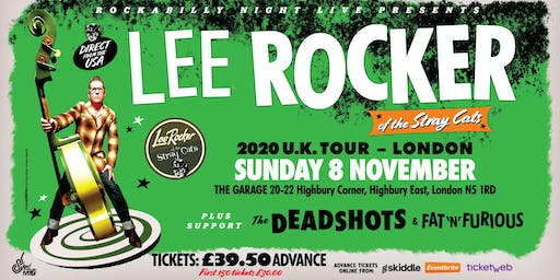 Lee Rocker (of The Stray Cats) + Support The Deadshots & Fat 'n' Furious