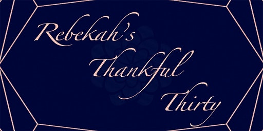 Rebekah's Thankful Thirty
