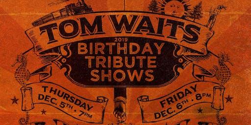 Tom Waits Birthday Celebration