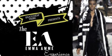 Snatchem Tribe Presents... The Emma Amme' Experience Fashion Show tickets