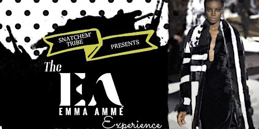 Snatchem Tribe Presents... The Emma Amme' Experience Fashion Show