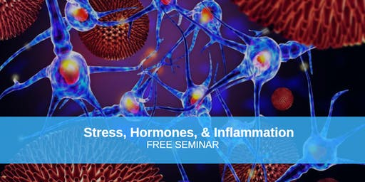 FREE SEMINAR: Stress, Inflammation & Fatigue