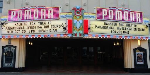 Haunted Fox Theater Pomona 10 pm show