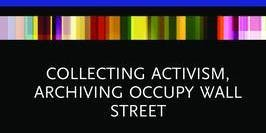 Book Launch | Collecting Activism, Archiving Occupy Wall Street