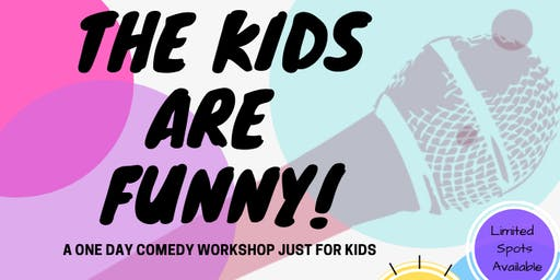 Workshop: The Kids Are Funny!!
