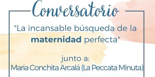 """Conversatorio """"La Incansable busqueda de la Maternidad Perfecta"""""""
