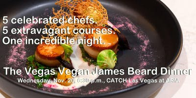 James Beard Vegas Vegan Encore Dinner, Nov 20: Celebrating Strip Chefs