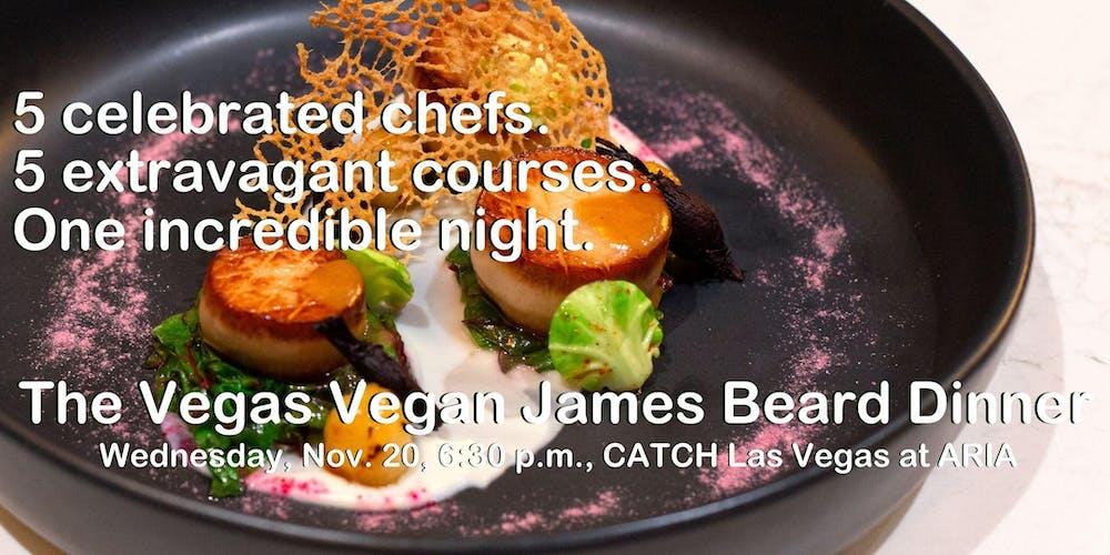 James Beard Vegas Vegan Encore Dinner Nov 20 Celebrating Strip Chefs