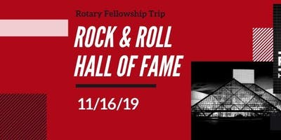 Rotary Fellowship Rock and Roll Hall of Fame  Trip