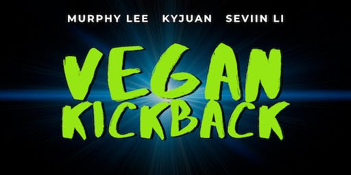Vegan Kickback with Murphy Lee, Kyjuan, & Seviin Li