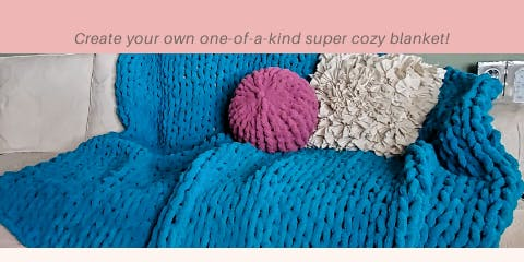 Sip and Knit Chunky Knit Blanket Classes